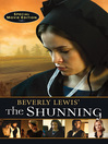 Beverly Lewis&#39; The Shunning (eBook): Heritage of Lancaster County Series, Book 1